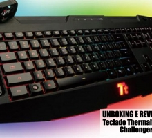 Unboxing e Review Do Teclado TteSports Challenger Ultimate da Thermaltake