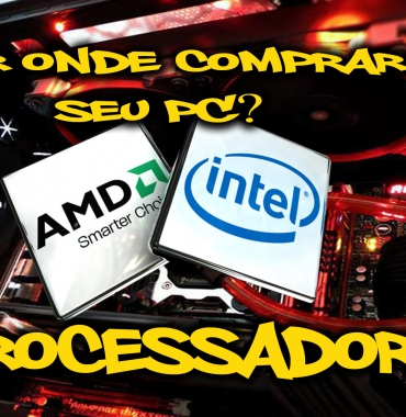 Por onde começar a comprar seu PC – EP 1 Processador