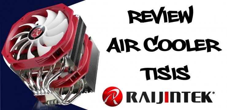 AIR COOLER RAIJINTEK TISIS  REVIEW E TESTES